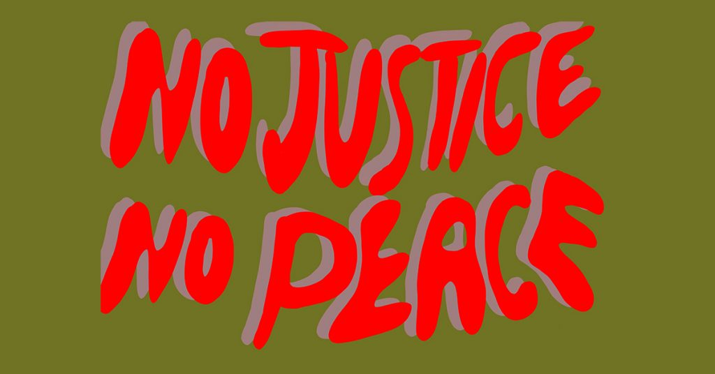 No Justice, No Peace. Olive background with red typee