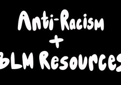 """Black background with white text overtop that reads, """"Anit-Racism and BLM Resources"""""""